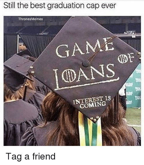 Still The Best Graduation Cap Ever Thrones Memes Game Dans. Graduate Certificate In Statistics. Electronic Christmas Cards. Psychology Graduate Programs Ranking. Client Database Excel Template. Weekly Cash Flow Template. Lackland Afb Lodging For Graduation. Colorado State University Graduate Admissions. Penn State Graduate School
