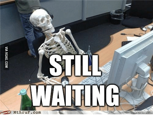 Skeleton Still Waiting: STILL  WAITING  ATIC  MthruF .com  VIA 9GAG.COM