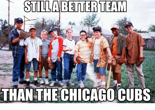 Chicago Cubs: STILLA BETTER TEAM  THAN THE CHICAGO CUBS