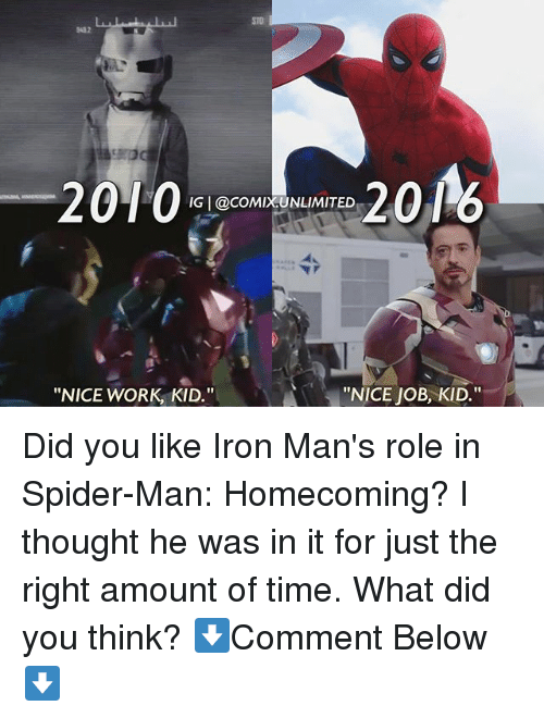 """Memes, Spider, and SpiderMan: STO  9482  2010  IG @COMIXUNLIMITED  """"NICE WORK, KID.""""  """"NICE JOB, KID."""" Did you like Iron Man's role in Spider-Man: Homecoming? I thought he was in it for just the right amount of time. What did you think? ⬇️Comment Below⬇️"""