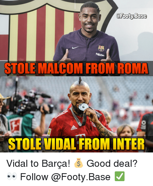Vidal: STOLE MALCOM FROM ROMA  STOLE VIDAL FROM INTER Vidal to Barça! 💰 Good deal? 👀 Follow @Footy.Base ✅