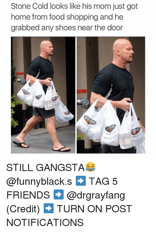 Dank Memes: Stone Cold looks like his mom just got  home from food shopping and he  grabbed any shoes near the door STILL GANGSTA😂 @funnyblack.s ➡️ TAG 5 FRIENDS ➡️ @drgrayfang (Credit) ➡️ TURN ON POST NOTIFICATIONS
