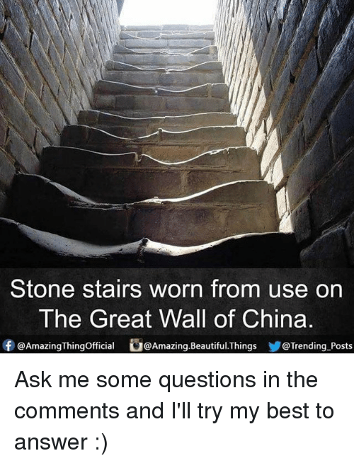 using: Stone stairs worn from use on  The Great Wall of China  f @Amazing Thingofficial Amazing Beautiful Things @Trending Posts Ask me some questions in the comments and I'll try my best to answer :)