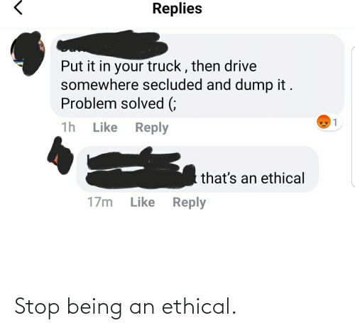 ethical: Stop being an ethical.