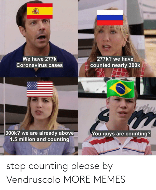 counting: stop counting please by Vendruscolo MORE MEMES