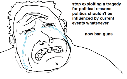 Current Event: stop exploiting a tragedy  for political reasons  politics shouldn't be  influenced by current  events whatsoever  now ban guns