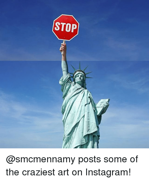 Instagram, Memes, and 🤖: STOP) @smcmennamy posts some of the craziest art on Instagram!