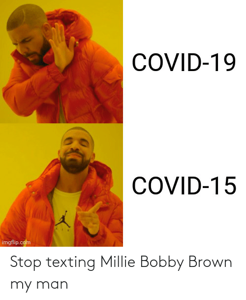 Bobby Brown: Stop texting Millie Bobby Brown my man