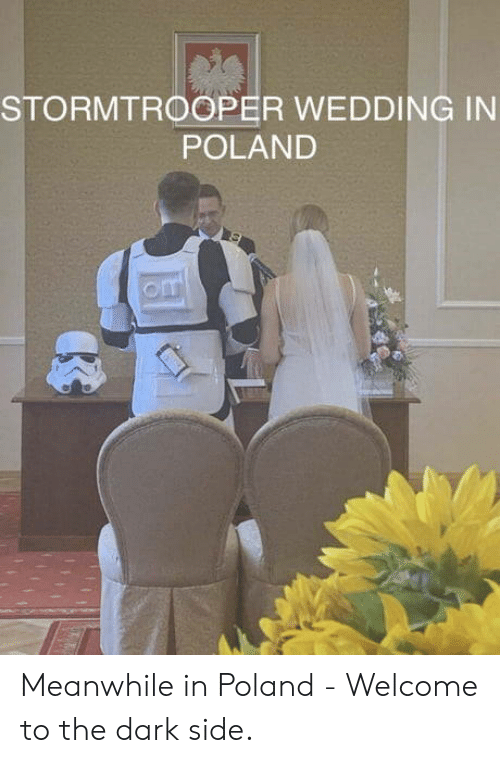 Stormtrooper: STORMTROOPER WEDDING IN  POLAND  om Meanwhile in Poland - Welcome to the dark side.