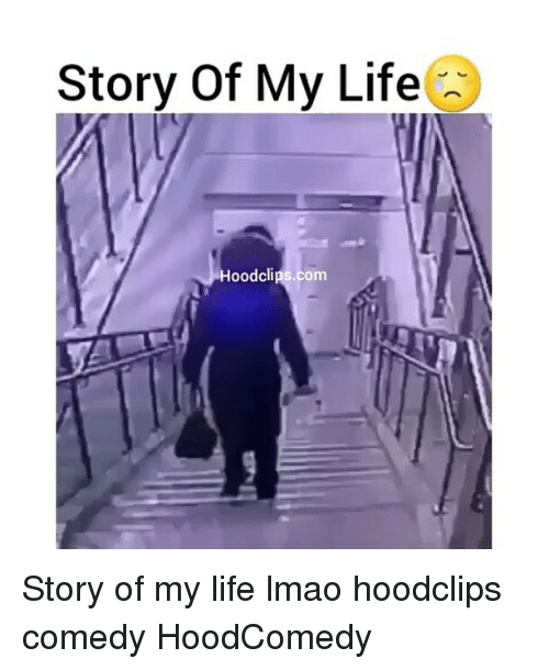 Funny, Story of My Life, and Hoodcomedy: Story of My Life  Hoodclips.com Story of my life lmao hoodclips comedy HoodComedy