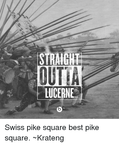 Superior Swiss: STRAIGH  OUTTA  LUCERNE Swiss pike square best pike square. ~Krateng