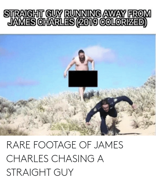 Guy Running Away: STRAIGHT GUY RUNNING AWAY FROM  JAMES CHARLES (2019 COLORIZED) RARE FOOTAGE OF JAMES CHARLES CHASING A STRAIGHT GUY