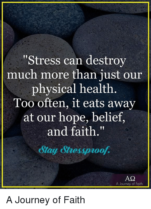 """Memes, 🤖, and Journeys: """"Stress can destroy  much more than just our  physical health  Too often, it eats away  at our hope, belief,  and faith.""""  Olay ostaessproof.  AQ  A Journey of Faith A Journey of Faith"""
