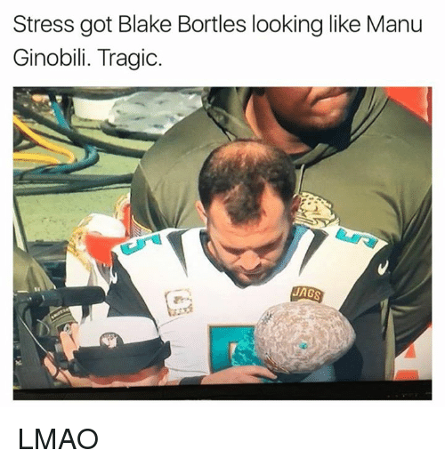 Manu Ginobili, Nfl, and Stress: Stress got Blake Bortles looking like Manu  Ginobili. Tragic.  JAGS LMAO