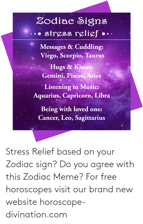 Horoscope: Stress Relief based on your Zodiac sign? Do you agree with this Zodiac Meme? For free horoscopes visit our brand new website horoscope-divination.com