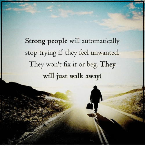 strong people will automatically stop trying if they feel unwanted 7122179 strong people will automatically stop trying if they feel unwanted