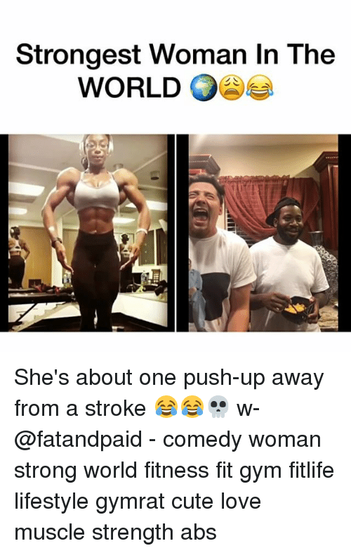 Cute, Gym, and Love: Strongest Woman In The  WORLD She's about one push-up away from a stroke 😂😂💀 w- @fatandpaid - comedy woman strong world fitness fit gym fitlife lifestyle gymrat cute love muscle strength abs