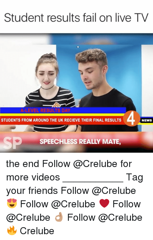 Recieve: Student results fail on live TV  4  STUDENTS FROM AROUND THE UK RECIEVE THEIR FINAL RESULTS  NEWS  -  SP  SPEECHLESS REALLY MATE, the end Follow @Crelube for more videos ___________ Tag your friends Follow @Crelube 😍 Follow @Crelube ❤ Follow @Crelube 👌🏽 Follow @Crelube 🔥 Crelube