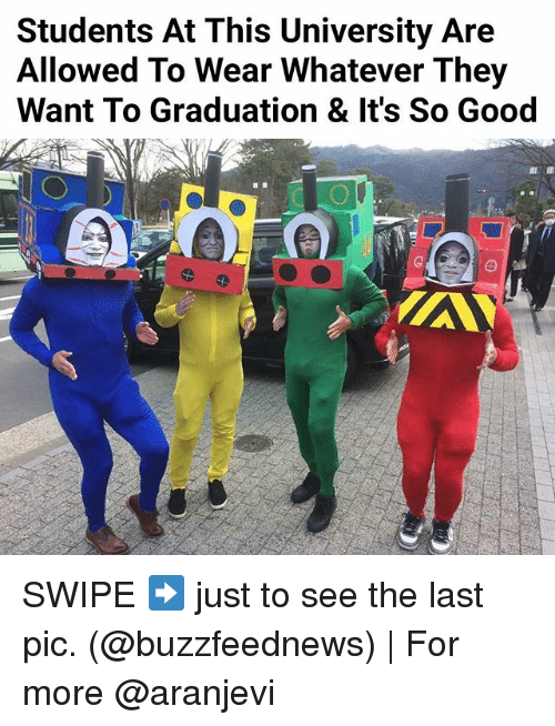 Memes, 🤖, and Pics: Students At This University Are  Allowed To Wear Whatever They  Want To Graduation & It's So Good SWIPE ➡️ just to see the last pic. (@buzzfeednews) | For more @aranjevi