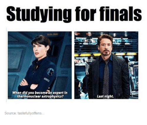astrophysics: Studying for finals  When did you become an expert in  thermonuclear astrophysics?  Last night.  Source: tastefullyoffens