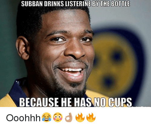 Listerine, Memes, and 🤖: SUBBAN DRINKS LISTERINE BY THE BOTTLE  BECAUSE HE HAS NO CUPS Ooohhh😂😳👌🏽🔥🔥