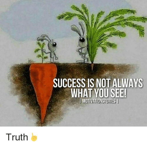 Success is not always what you see motmationstores truth for Inspirational quotes for office notice board