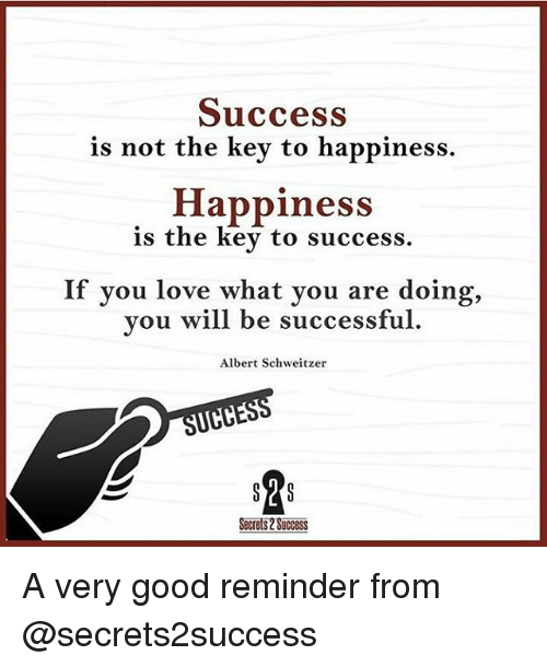 key to success and happiness Enjoy our key to happiness quotes collection  success is not the key to happiness, happiness is the key to success herman cain inspirational, happiness, inspiring.