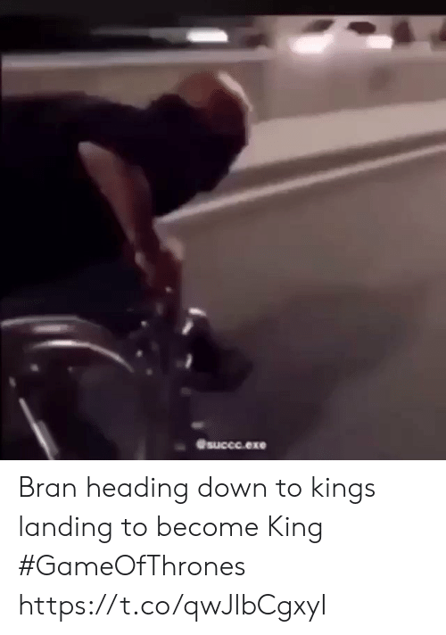 bran: succo.exe Bran heading down to kings landing to become King #GameOfThrones https://t.co/qwJlbCgxyI