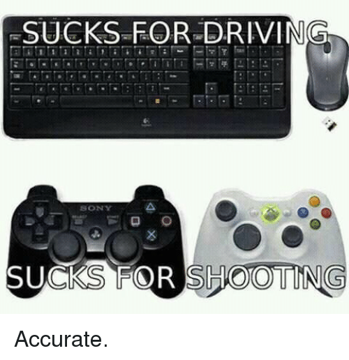 Driving, Memes, and Sony: SUCKS-FOR -DRIVING  SONY Accurate.