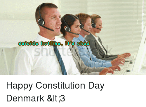 constitution day: suicide hotline utes Chad Happy Constitution Day Denmark <3