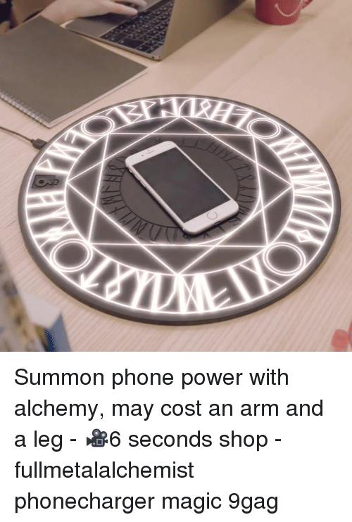 Alchemy: Summon phone power with alchemy, may cost an arm and a leg - 🎥6 seconds shop - fullmetalalchemist phonecharger magic 9gag