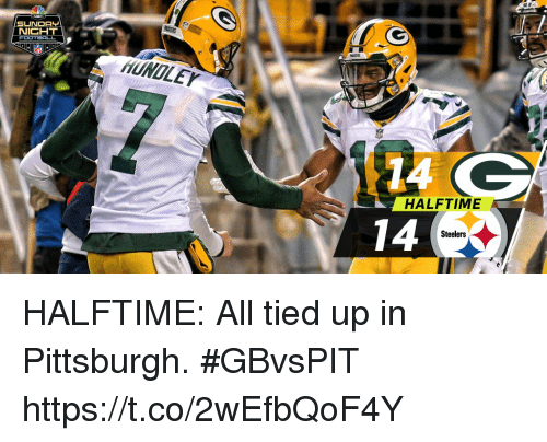 Memes, Pittsburgh, and Steelers: SUNDAL  HUNDLEY  HALFTIME  Steelers HALFTIME: All tied up in Pittsburgh.  #GBvsPIT https://t.co/2wEfbQoF4Y