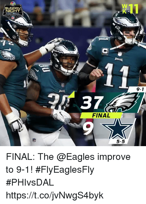 Philadelphia Eagles, Memes, and Sunday: SUNDAY  9-1  237  9  FINAL  5-5 FINAL: The @Eagles improve to 9-1! #FlyEaglesFly   #PHIvsDAL https://t.co/jvNwgS4byk