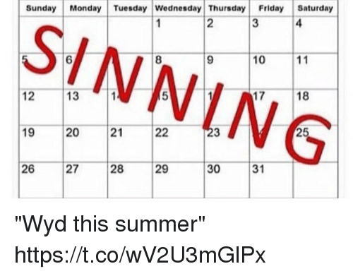 "Friday, Wyd, and Summer: Sunday  Monday Tuesday Wednesday Thursday  Friday  Saturday  10  11  13  12  18  22 ""Wyd this summer"" https://t.co/wV2U3mGlPx"