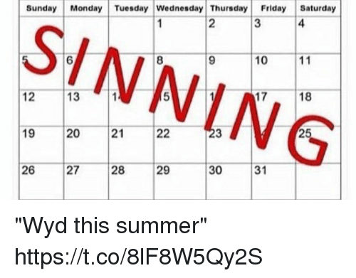 "Friday, Funny, and Wyd: Sunday  Monday Tuesday Wednesday Thursday  Friday Saturday  3  10  11  12  13 ""Wyd this summer"" https://t.co/8lF8W5Qy2S"