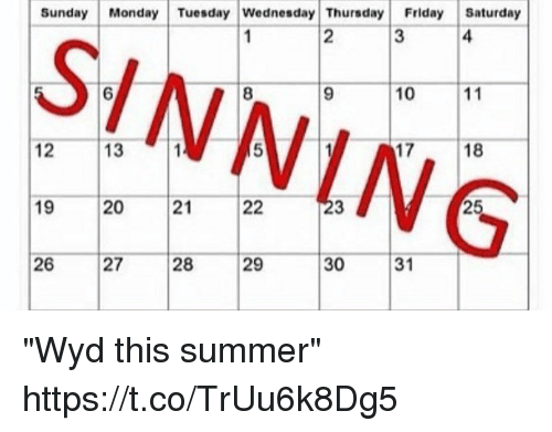 "Friday, Funny, and Wyd: Sunday  Monday Tuesday Wednesday Thursday  Friday Saturday  3  10  11  12  13 ""Wyd this summer"" https://t.co/TrUu6k8Dg5"