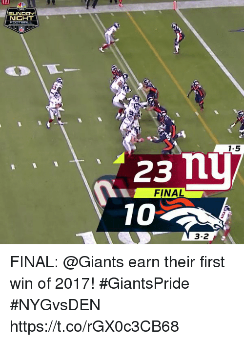 Memes, Giants, and Sunday: SUNDAY  NICHT  1-5  23 nu  FINAL  3-2 FINAL: @Giants earn their first win of 2017! #GiantsPride   #NYGvsDEN https://t.co/rGX0c3CB68