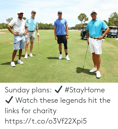 links: Sunday plans: ✔️ #StayHome  ✔️ Watch these legends hit the links for charity https://t.co/o3Vf22Xpi5