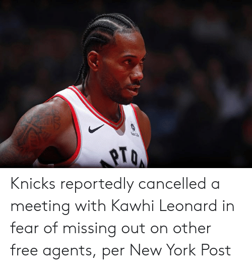 Leonard: SunL  207 Knicks reportedly cancelled a meeting with Kawhi Leonard in fear of missing out on other free agents, per New York Post