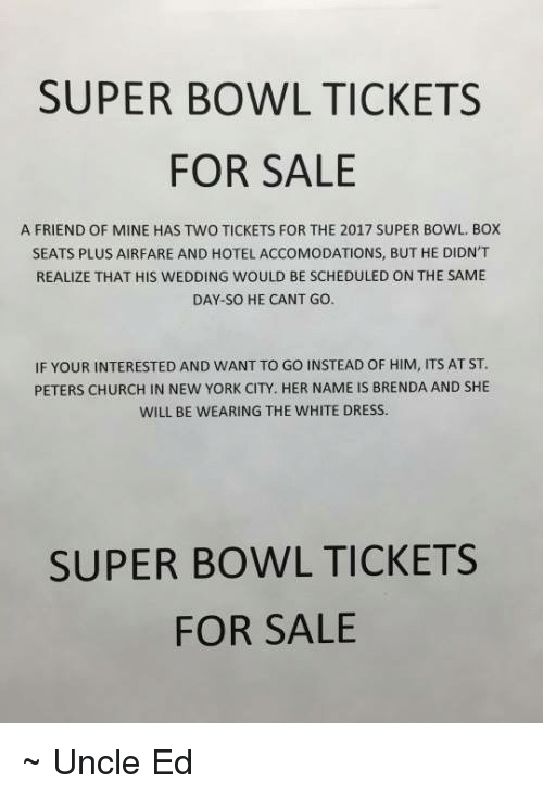 Church super bowl tickets for sale a friend of mine has two tickets