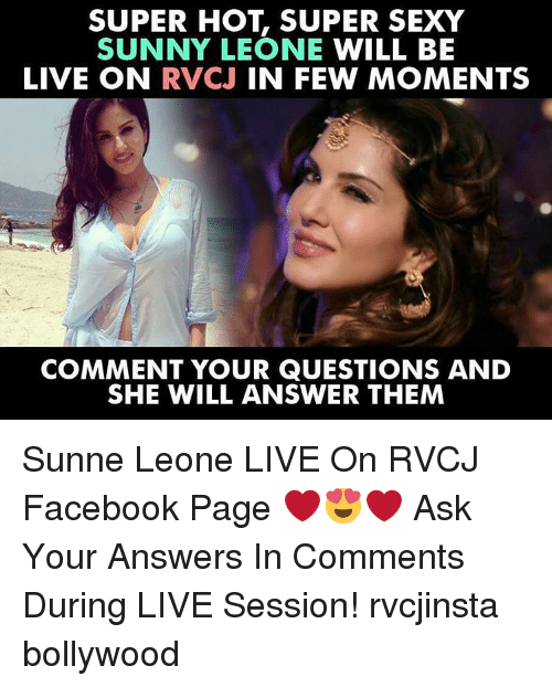 sunny leone: SUPER HOT, SUPER SEXY  SUNNY LEONE  WILL BE  LIVE ON  RVCJ  IN FEW MOMENTS  COMMENT YOUR QUESTIONS AND  SHE WILL ANSWER THEM Sunne Leone LIVE On RVCJ Facebook Page ❤😍❤ Ask Your Answers In Comments During LIVE Session! rvcjinsta bollywood
