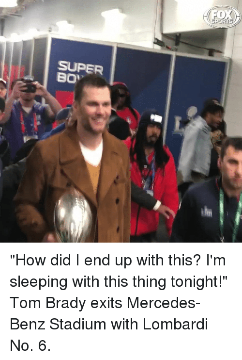 """benz: SUPER """"How did I end up with this? I'm sleeping with this thing tonight!"""" Tom Brady exits Mercedes-Benz Stadium with Lombardi No. 6."""