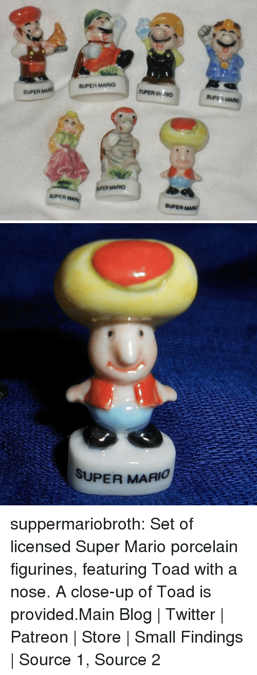 Super Mario: SUPER MARIO  CUPER MARIO  SUPER MARIO  SUPER  ER MARIO  SUPER MA  SUPER   SUPER MAAIO suppermariobroth: Set of licensed Super Mario porcelain figurines, featuring Toad with a nose. A close-up of Toad is provided.Main Blog | Twitter | Patreon | Store | Small Findings | Source 1, Source 2