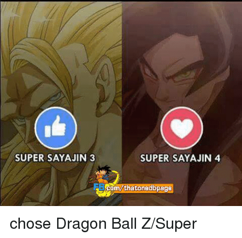 Dragon Ball Z Super: SUPER SAYAJIN 3  SUPER SAYAJIN 4  thatonedbpag chose Dragon Ball Z/Super