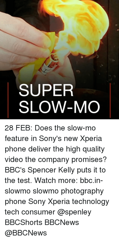 Deliverance: SUPER  SLOW-MO 28 FEB: Does the slow-mo feature in Sony's new Xperia phone deliver the high quality video the company promises? BBC's Spencer Kelly puts it to the test. Watch more: bbc.in-slowmo slowmo photography phone Sony Xperia technology tech consumer @spenley BBCShorts BBCNews @BBCNews