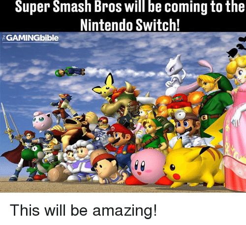 Smashing Bros: Super Smash Bros will be comingtothe  Nintendo Switch!  EGAMINGbible This will be amazing!