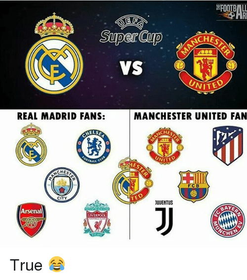 Arsenal, Memes, and Real Madrid: SuperCup  CHESTS  VS  VITED  REAL MADRID FANS:  MANCHESTER UNITED FAN  NCH  TALL C  CHES  8  CITY  TED  JUUENTUS  Arsenal  LIVERPOOL True 😂