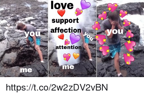 Memes, 🤖, and You: support  affection,  OU  you  attention  me  me https://t.co/2w2zDV2vBN