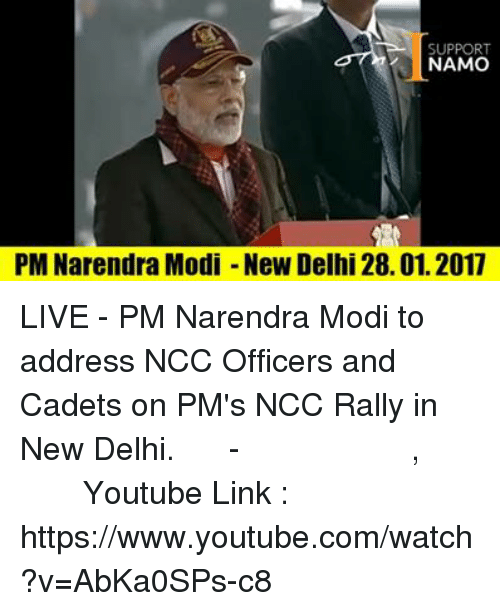 Memes, Narendra Modi, and 🤖: SUPPORT  NAMO  PM Narendra Modi New Delhi 28.01.2011 LIVE - PM Narendra Modi to address NCC Officers and Cadets on PM's NCC Rally in New Delhi. लाइव - पीएम नरेन्द्र मोदी, नई दिल्ली Youtube Link : https://www.youtube.com/watch?v=AbKa0SPs-c8