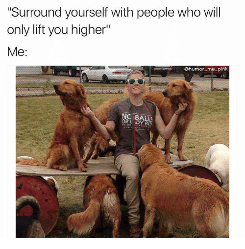 Surround Yourself With